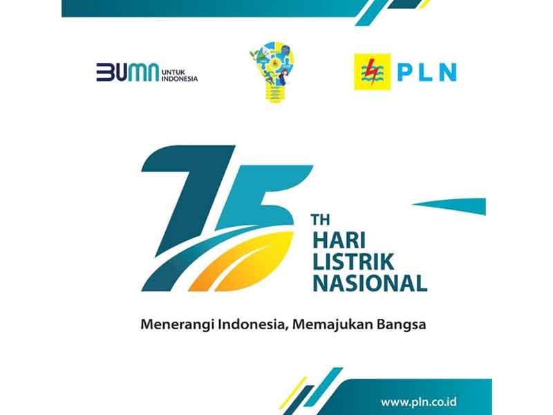 75 Tahun Hari Listrik Nasional, Menerangi Indonesia Memajukan Bangsa
