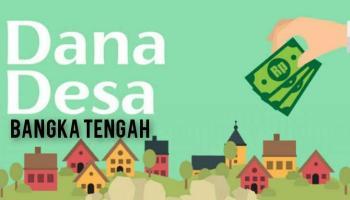 Dana Desa di Bangka Tengah Tahun 2021 Naik Rp 1,6 Milyar