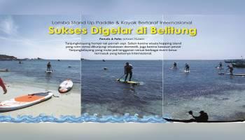 Lomba Stand Up Padle &  Kayak Bertaraf Internasional Sukses Digelar di Belitung