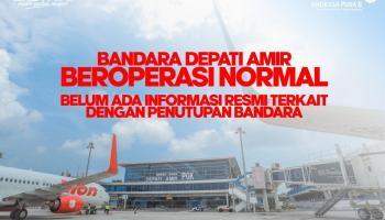 Pemda Tidak Punya Hak Menutup Bandara, Ini Penjelasan Manager Bandara Depati Amir