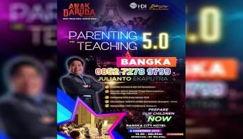 Pengen Tahu Caranya Mendidik Anak Era 5.0, Ikuti Seminar Parenting And Teaching