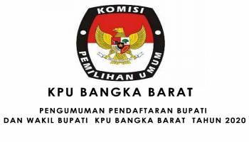 PENGUMUMAN PENDAFTARAN BUPATI DAN WAKIL BUPATI  KPU BANGKA BARAT  TAHUN 2020