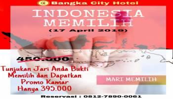 """Sambut Pemilu Serentak, Bangka City Hotel Hadirkan Promo """"Indonesia Memilih"""""""