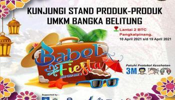 Tinggal 4 Hari Lagi, Yuk Kunjungi Pameran Babel Fiesta 2021