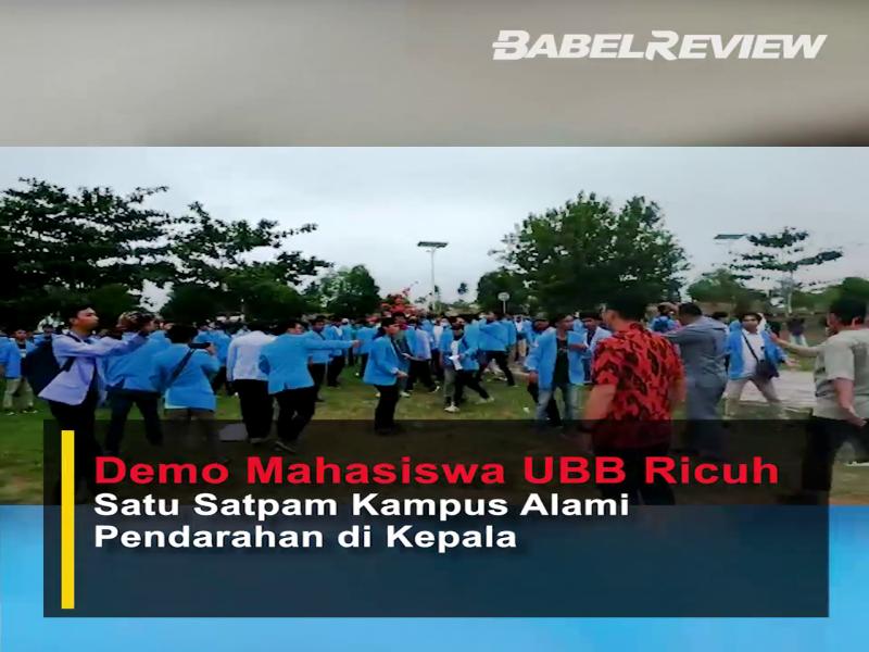 (VIDEO)Demo Mahasiswa UBB Ricuh, Satu Satpam Kampus Alami Pendarahan di Kepala